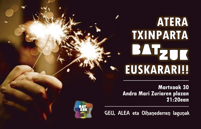 Atera txinparta BAT-ZUK euskarari!