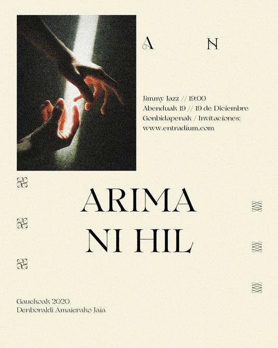 Gauekoak: Arima + Ni Hil