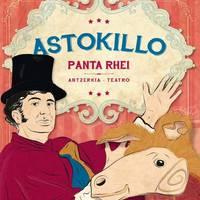 Panta Rhei eta txotxongiloak, 'Astokillo'