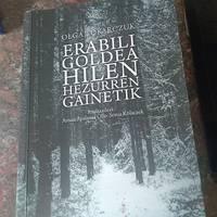 'Erabili goldea hilen hezurren gainetik', Olga Tokarczuk