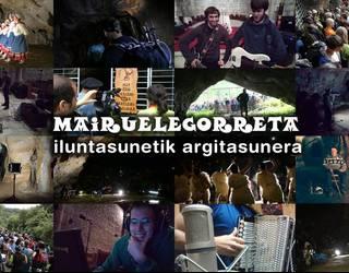 MAIRUELEGORRETA; iluntasunetik argitasunera dokumentala [DVDa]