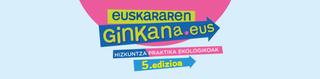 Martxan EUSKARAREN GINKANA-ren bosgarren edizioa