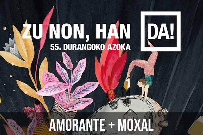 Durangoko Azoka: Amorante + Moxal