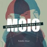 'Moio', Kattalin Miner