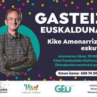 Euskaraldia: 'Gasteiz Euskalduna?', Kike Amonarriz