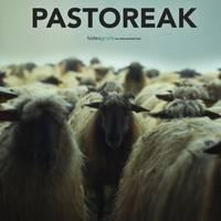 [IKUS-ENTZUNEZKOA] 'Pastoreak'